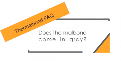 Does Thermalbond come in gray