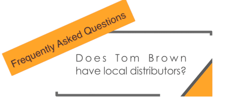 Does Tom Brown have local distributors