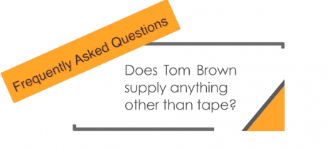 Does Tom Brown supply anything other than tape